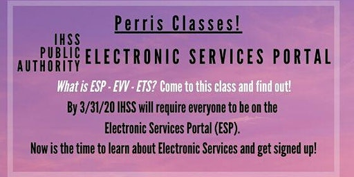 Perris! Register for the IHSS Electronic Services Portal Now!