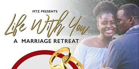 Life With You - Marriage Retreat tickets