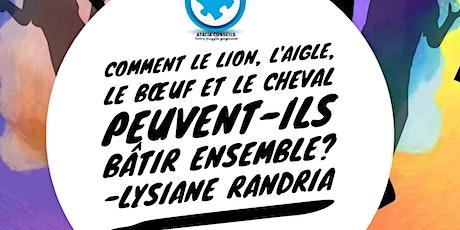 COMMENT LE LION, L'AIGLE, LE BOEUF & LE CHEVAL PEUVENT-ILS BÂTIR UNE ENTREPRISE ENSEMBLE? billets