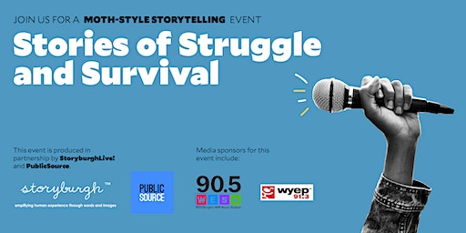 A Moth-style storytelling event: Stories of Struggle and Survival