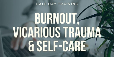 Burnout and Vicarious Trauma Training for workers tickets