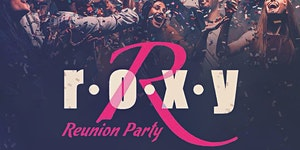 Roxy Reunion ft. DJ Adilson, Chris P Royale Fridays  ...