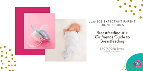 Expectant Parent Dinner: Girlfriends Guide to Breastfeeding with Lactation Partners  tickets