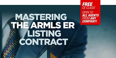 Mastering the ARMLS ER Listing Contract - (3 hours CE - Contract Law)