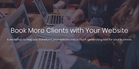 Workshop: Book More Clients with Your Website tickets