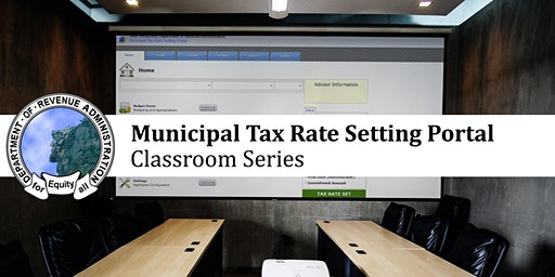 Municipal Tax Rate Setting Portal: Financial Report Classroom Session