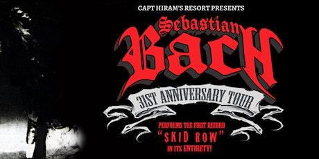 Sebastian Bach | 31st Anniversary Tour tickets