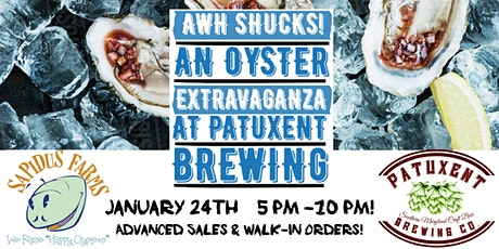 AWH SHUCKS! An Oyster Extravaganza at Patuxent Brewing tickets