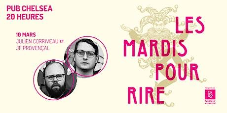 Les mardis pour rire, avec Julien Corriveau et JF Provençal billets