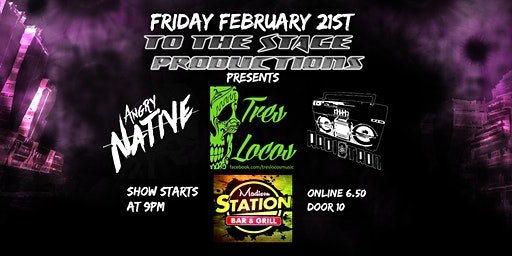 Angry Native, Tres Locos & Radiotron @Madison Station