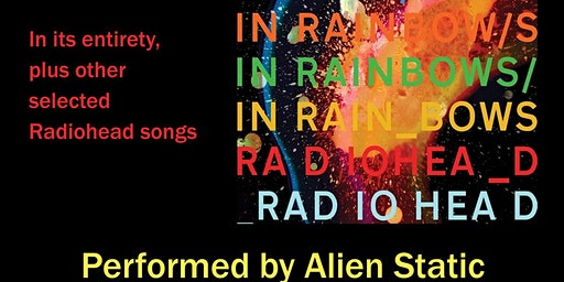 Alien Static Performs In Rainbows by Radiohead