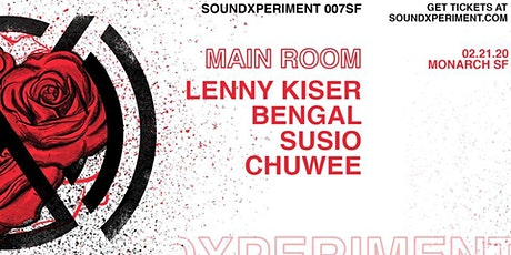 soundXperiment 007SF | Lenny Kiser, Bengal, Susio, Chuwee tickets