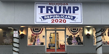 Michigan Trump Republicans 2020  GRAND OPENING EVENT tickets