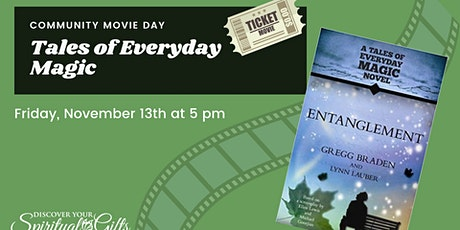 Community Movie Night - Tales of Everyday Magic: Entanglement tickets