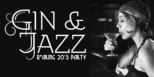Gin & Jazz Roaring 20's Party
