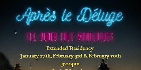 Apres Le Deluge: The Buddy Cole Monologues tickets
