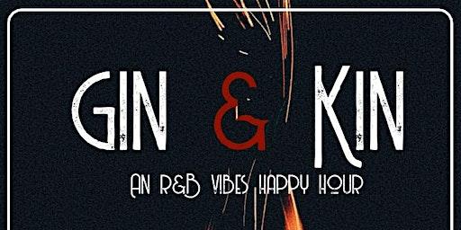 Gin & Kin: R&B Happy Hour