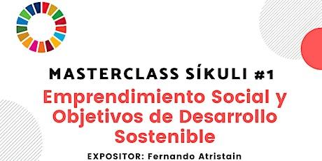 Masterclass Síkuli: Agenda 2030 de la ONU como marco para el emprendimiento social boletos