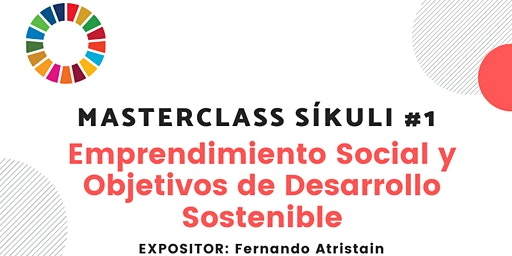 Masterclass Síkuli: Agenda 2030 de la ONU como marco para el emprendimiento social