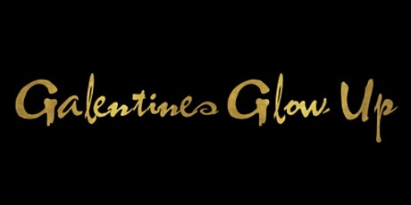 GALentines Glow Up by FABEFO©️ tickets