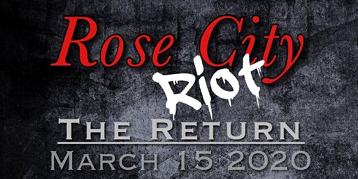 Rose City Riot: The Return