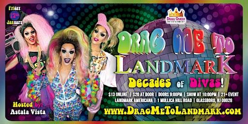 Drag Me To Landmark - Decades of Divas!