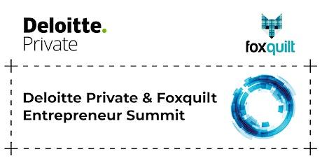 Deloitte Private & Foxquilt Entrepreneur Summit tickets