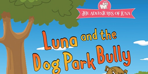 Author Book Signing & Reading: Luna and the Dog Park Bully