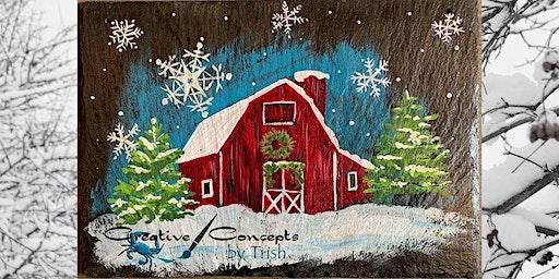 Winter Barn Scene Slate or Canvas Paint Night