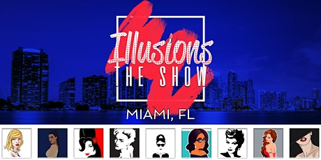 Illusions The Drag Queen Show Miami - Drag Queen Dinner Show - Miami, F tickets