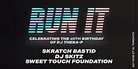 RUN IT - CELEBRATING THE 40TH BIRTHDAY OF DJ THERA-P  RunItSTF tickets