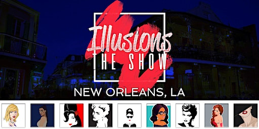 Illusions The Drag Queen Show New Orleans - Drag Queen Dinner Show - New Orleans , LA