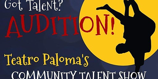Community Talent Show: Hosted by Teatro Paloma