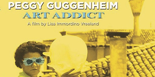 Schweinfurth Art Center Film Series: Peggy Guggenheim: Art Addict