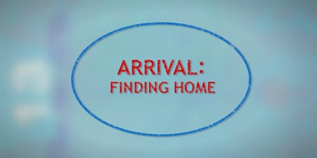 Film Series | Arrival: Finding Home tickets