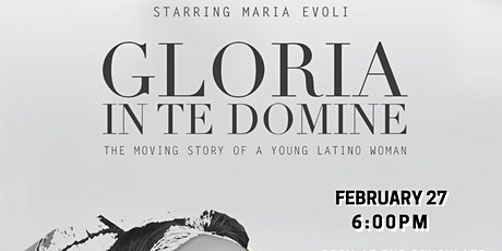 Gloria In Te Domine: The Moving Story of a Young Latino Woman tickets