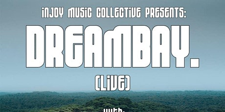 Dreambay. (LIVE) with Galvanic and Friends tickets
