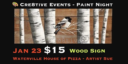 $15 Chickadee Wood Sign Paint Night WHOP Waterville 1/23