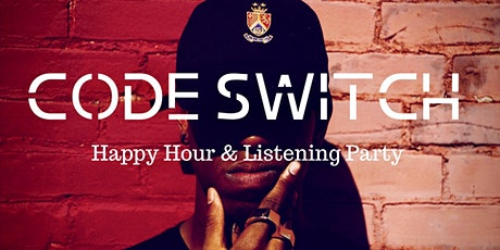 Code Switch Happy Hour and Listening Party tickets