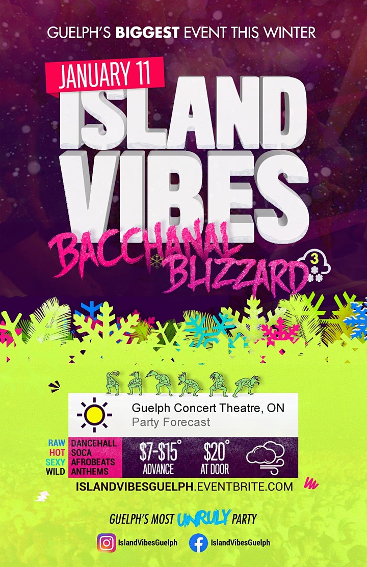 Island Vibes: Bacchanal Blizzard 3 @Guelph Concert Theatre