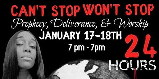 Can't Stop Won't Stop! 24 Hours Of Prophecy, Deliverance and Worship.