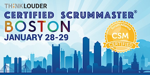 Boston Certified ScrumMaster® Workshop (CSM) - Jan 28-29