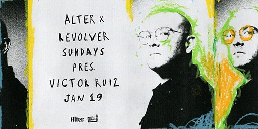 ALTER & REVOLVER SUNDAYS PRESENT VICTOR RUIZ