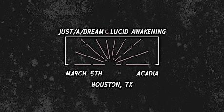 Just A Dream // Lucid Awakening tickets