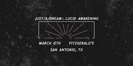 Just A Dream / Lucid Awakening tickets