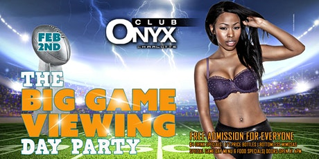 The Big Game Day Party At Club Onyx tickets