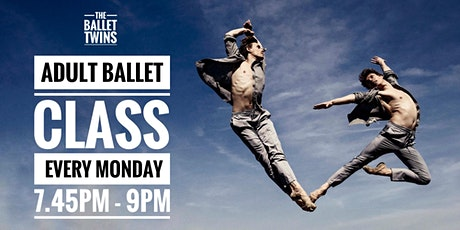 TheBalletTwins - Adult Ballet Class - Every Monday 7:45pm - 9:00pm tickets