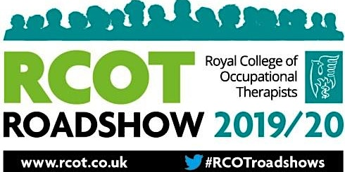 RCOT Roadshow 2019/20.  Occupational Therapy: Small change,  Big impact!