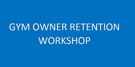 INDEPENDENT GYM & STUDIO OWNERS UK - Retention Bootcamp tickets