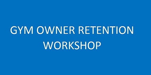 INDEPENDENT GYM & STUDIO OWNERS UK - Retention Bootcamp